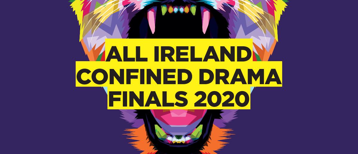 All Ireland Confined Drama Finals 2020   Abbey Arts Centre